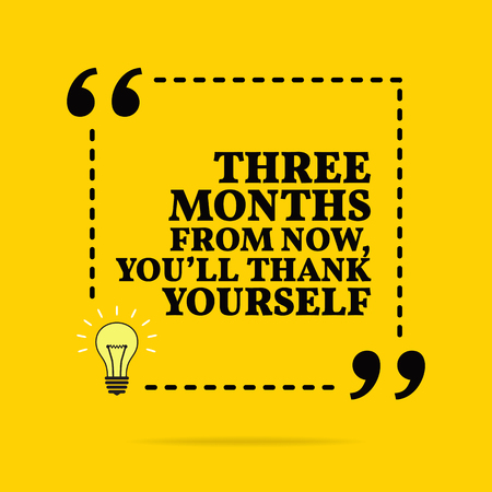 Inspirational motivational quote. Three months from now, youll thank yourself. Vector simple design. Black text over yellow background Stock Illustratie
