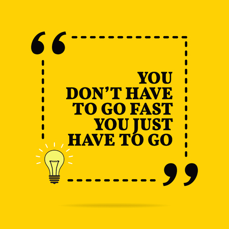 Inspirational motivational quote. You dont have to go fast you just have to go. Vector simple design. Black text over yellow background Stock Illustratie