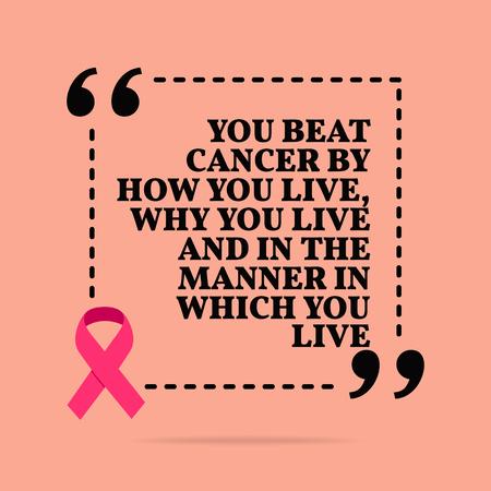 Inspirerende motiverende citaat. Je verslaat kanker door hoe je leeft, waarom je leeft en op de manier waarop je leeft. Met roze lint, symbool voor kankerbewustzijn Vector Illustratie