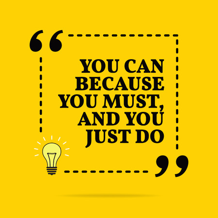 Inspirational motivational quote. You can because you must, and you just do. Vector simple design. Black text over yellow background Stock Illustratie