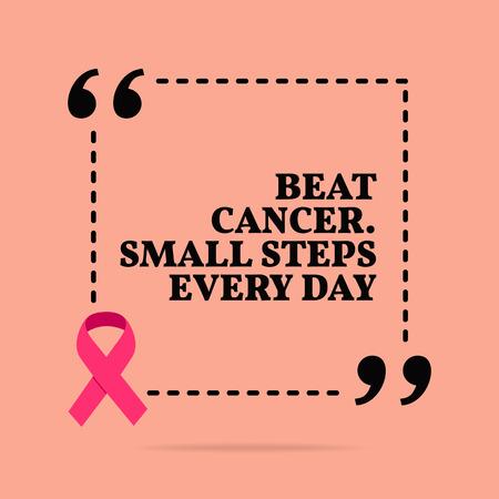 Inspirerende motiverende citaat. Kanker verslaan. Elke dag kleine stapjes. Met roze lint, symbool voor kankerbewustzijn