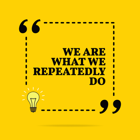 Inspirational motivational quote. We are what we repeatedly do. Vector simple design. Black text over yellow background