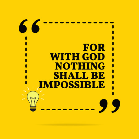 Inspirational motivational quote. For with God nothing shall be impossible. Black text over yellow background Stock Illustratie