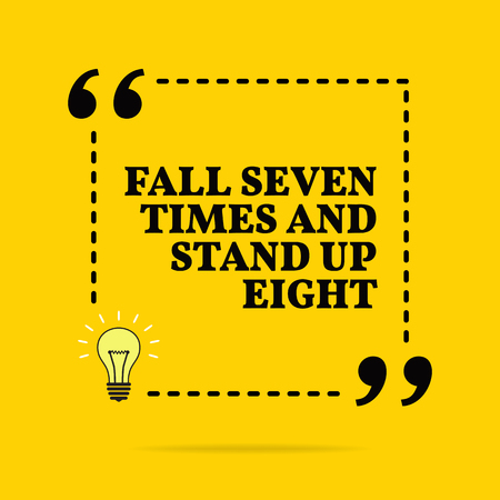 Inspirational motivational quote. Fall seven times and stand up eight. Black text over yellow background Stock Illustratie