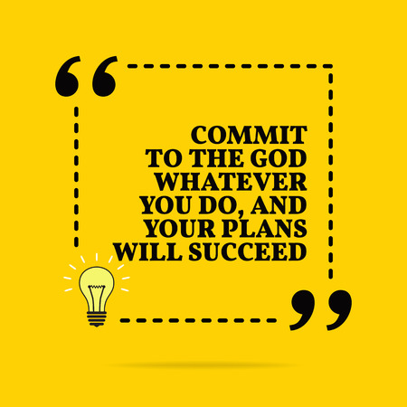 Inspirational motivational quote. Commit to the god whatever you do, and your plans will succeed. Black text over yellow background Stock Illustratie