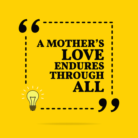 Inspirational motivational quote. A mothers love endures through all. Vector simple design. Black text over yellow background