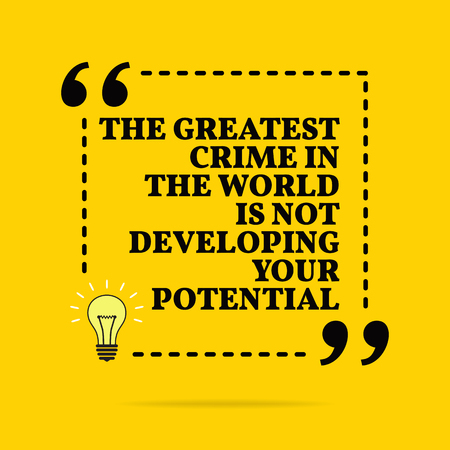 Inspirational motivational quote. The greatest crime in the world is not developing your potencial. Vector simple design. Black text over yellow background