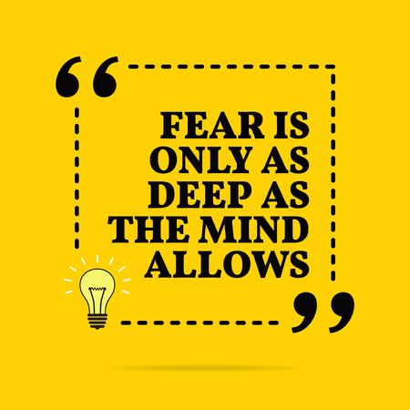 Inspirational motivational quote. Fear is only as deep as the mind allows. Vector simple design. Black text over yellow background Stock Illustratie