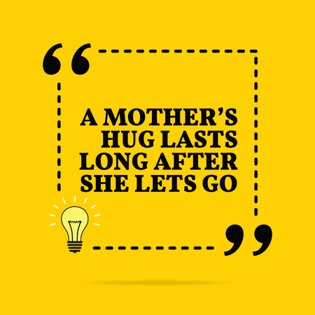 Inspirational motivational quote. A mothers hug lasts long after she lets go. Vector simple design. Black text over yellow background Stock Illustratie