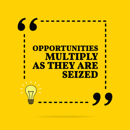Inspirational motivational quote. Opportunities multiply as they are seized. Black text over yellow background