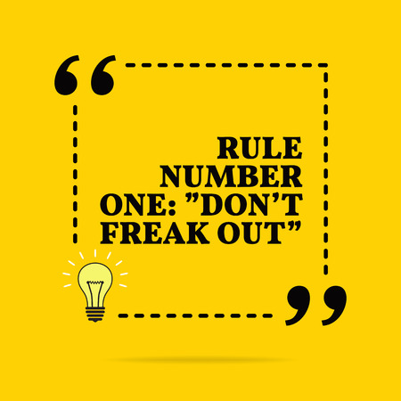 Inspirational motivational quote. Rule number one: Dont freak out. Vector simple design. Black text over yellow background Stock Illustratie