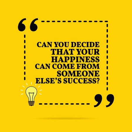 Inspirierendes Motivationszitat. Können Sie entscheiden, dass Ihr Glück vom Erfolg anderer kommen kann? Vektor-einfaches Design. Schwarzer Text auf gelbem Hintergrund Vektorgrafik