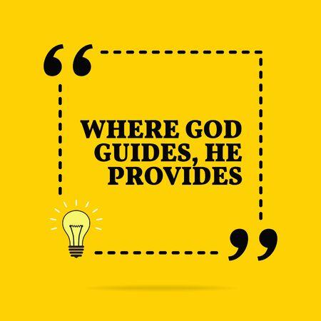 Motivational poster. Where God guides, He provides