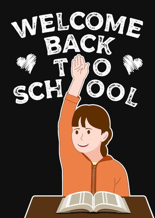 Welcome back to school poster. Schoolgirl raises her hand for an answer. Over black background