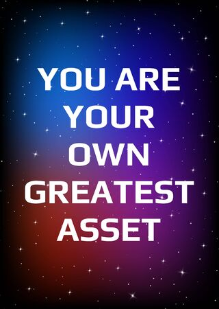 Motivational poster. You are your own greatest asset. Open space, starry sky style. Print design. Dark background