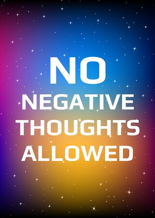 Motivational poster. No negative thoughts allowed. Open space, starry sky style. Print design. Dark background