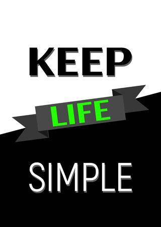 Motivational poster. Keep Life Simple. Home decor for good self-esteem. Print design.