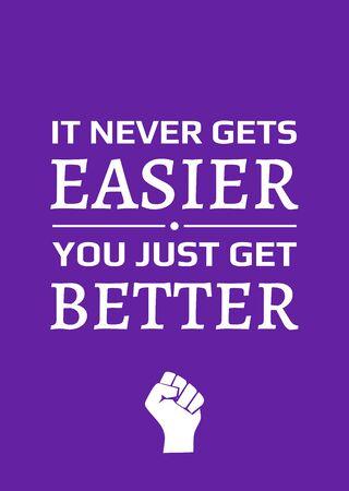 Motivational poster. It Never Gets Easier You just Get Better. Home decor for good self-esteem. Print design. Illustration
