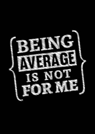 Motivational poster. Being Average is Not For Me. Home decor for good self-esteem. Print design.