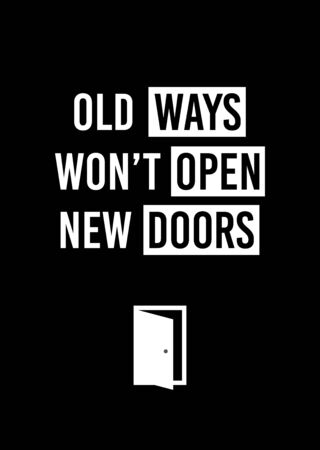 Motivational poster. Old Ways Won't Open New Doors. Home decor for motivation. Print design. Reklamní fotografie - 133543104