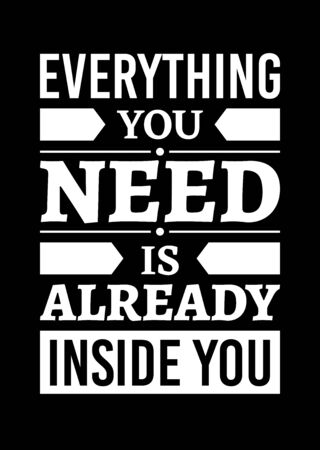 Motivational poster. Everything You Need is Already Inside You. Home decor for good self-esteem. Print design.