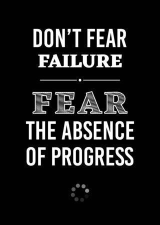 Motivational poster. Dont Fear Failure Fear the Absence of Progress. Home decor for good self-esteem. Print design.