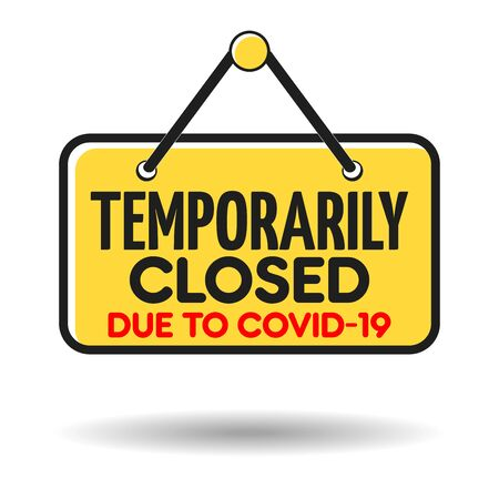 Temporarily closed sign due to coronavirus. Information warning sign about quarantine measures in public places.