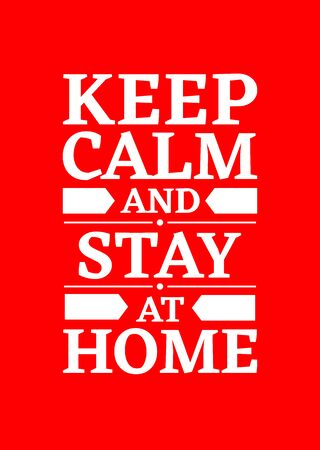 Motivational poster. Keep calm and stay at home. Red backgrond. Print design.