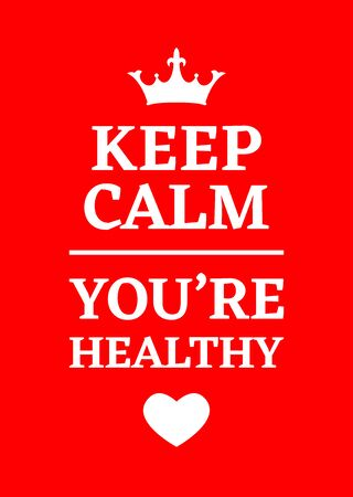 Inspirational poster. Keep calm you're healthy. Red backgrond. Print design.