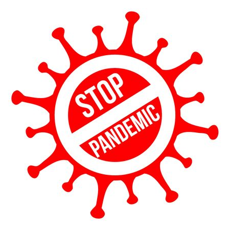 Stop pandemic sign. Coronavirus pandemic restriction. Information warning sign about quarantine measures in public places. Vector illustration 矢量图像