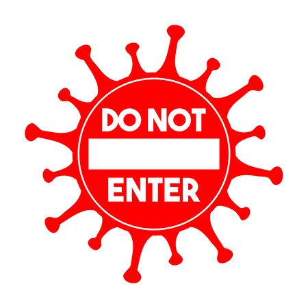 Do not enter sign. Coronavirus pandemic restriction. Information warning sign about quarantine measures in public places. Vector illustration.