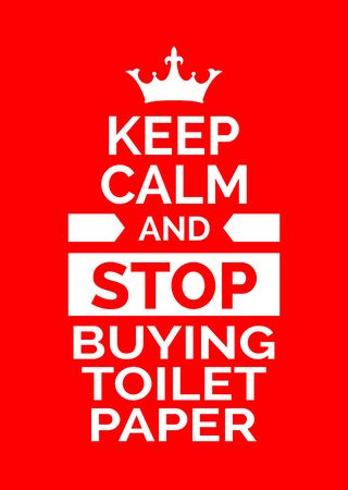 Fun poster. Keep calm and stop buying toilet paper. Red backgrond. Print design.  矢量图像