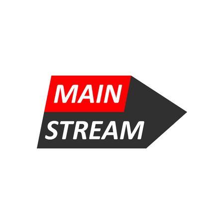Mainstream logo, emblem.  Symbol of dominant direction, lifestyle or ideology