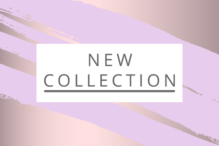New Collection fashion header. Gold elegant frame with artistic hand drawn brush texture in pastel. Great for advertising, social media, web, blog, poster, placard, brochure, invitation, cover