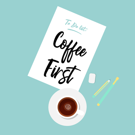 Cute Flat Illustration of Coffee First drinking concept. Cute vector quote in pastel colors. Creative workspace concept. Cup of coffee, blank sheets of paper, pencil, pen and eraser. Vectores