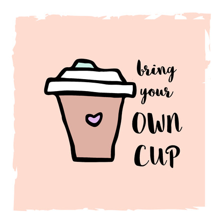 Bring your own cup zero waste concept Vector Illustration