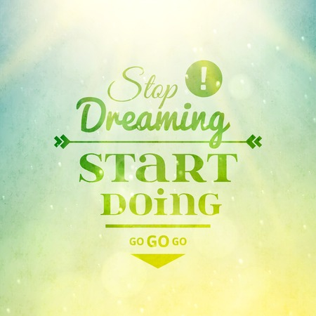 Stop dreaming start doing phrase, typographic lettering on sky background