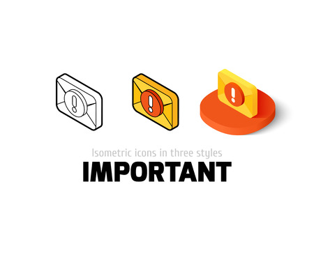 Important icon, vector symbol in flat, outline and isometric style