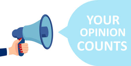 Vector of a female hand holding megaphone with your opinion counts text message
