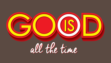 word of god: God is good all the time massage card vectorfont word.