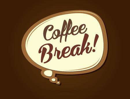 break in: Coffee Break text in balloons graphic vector. Illustration