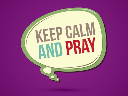 keep in: Keep calm and pray text in balloons graphic vector.