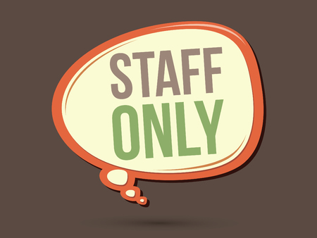 staff only: Staff only text in balloons graphic vector.