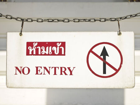 no entry  signboard in thai and english language in grand palace, Phrakaew temple, Bangkok, Thailand