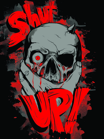 Gray skull with horns and a leaking red eye that the hand holds, against the background of the inscription Shut up, raster image. Design for T-shirt, poster or tattoo