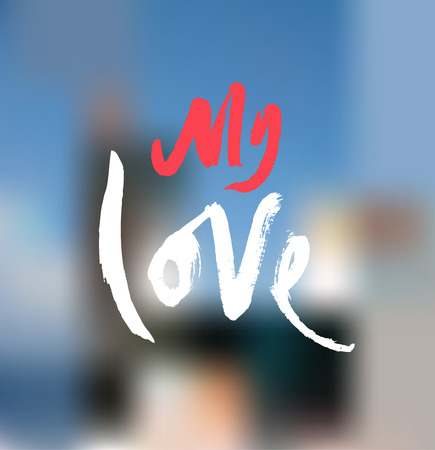 My love. Ink hand drawn lettering. Modern vector calligraphy Illustration