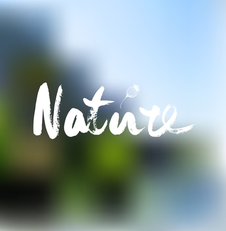 Nature. Ink hand drawn lettering. Modern vector calligraphy