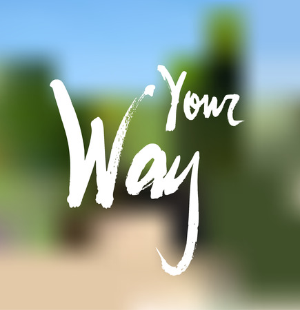 Your way. Ink hand drawn lettering. Modern calligraphy Illustration