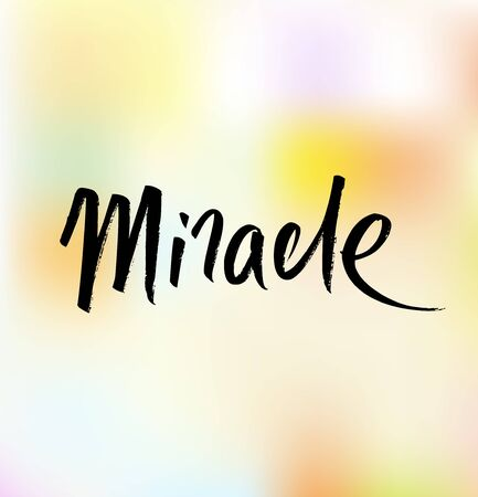 Miracle. Ink hand drawn lettering. Modern vector calligraphy on bright background