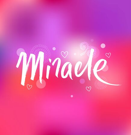 Miracle. Ink hand drawn lettering. Modern vector calligraphy on pink background